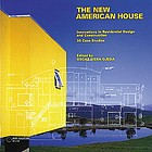 The new American house : innovations in residential design and construction : 30 case studies