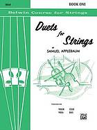 Duets for strings. [For two violins]