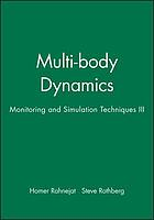 Multi-body dynamics monitoring and simulation techniques-III