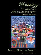 Chronology of African American history : from 1492 to the present