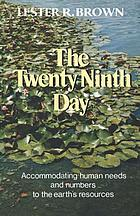 The twenty-ninth day : accommodating human needs and numbers to the earth's resources