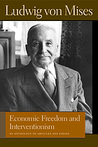 Economic freedom and interventionism : an anthology of articles and essays