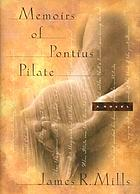 Memoirs of Pontius Pilate : a novel