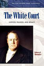 The White Court justices, rulings, and legacy