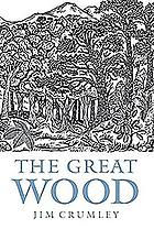 The great wood : the ancient forest of Caledon