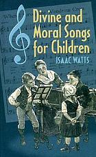 Divine songs, attempted in easy language, for the use of children By Isaac Watts, D.D. [Two lines from Matthew]