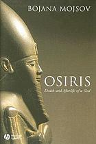 Osiris : death and afterlife of a god