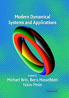 Modern dynamical systems and applications : dedicated to Anatole Katok on his 60th birthday