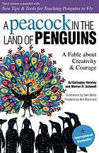A peacock in the land of penguins : a fable about creativity & courage