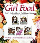 Girl food : Cathy's cookbook for the well-balanced woman