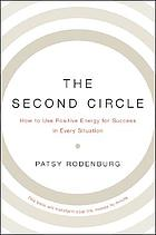 The second circle : how to use positive energy for success in every situation : this book will transform your life, minute to minute