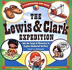 The Lewis & Clark Expedition : join the Corps of Discovery to explore uncharted territory