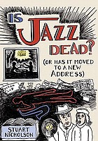 Is jazz dead? : (or has it moved to a new address)
