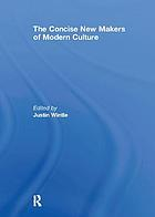 The concise new makers of modern culture