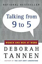 Talking from 9 to 5 : women and men in the workplace : language sex and power