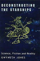 Deconstructing the starships : science, fiction and reality