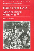 Home front U.S.A. : America during World War II