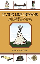 Living like Indians; book of American Indian outdoor and trail activities