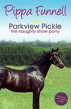 Parkview Pickle : the naughty show pony