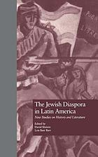 The Jewish diaspora in Latin America : new studies on history and literature