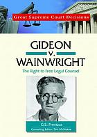 Gideon v. Wainwright : the right to free legal counsel