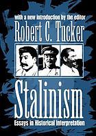 Stalinism : essays in historical interpretation