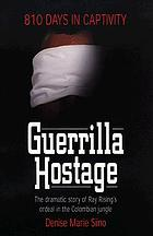 Guerrilla hostage : 810 days in captivity