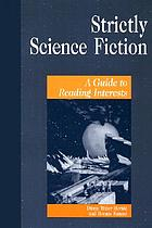 Strictly science fiction : a guide to reading interests