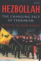 Hezbollah : the changing face of terrorism