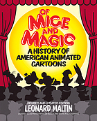 Of mice and magic : a history of American animated cartoons