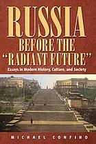"""Russia before the """"radiant future"""" : essays in modern history, culture, and society"""
