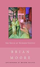The luck of Ginger Coffey, a novel
