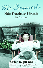 My congenials : Miles Franklin & friends in letters