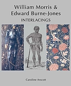 William Morris and Edward Burne-Jones : interlacings