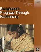 Bangladesh : progress through partnership : country assistance review