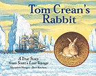 Tom Crean's rabbit : a true story from Scott's last voyage
