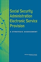 Social Security Administration electronic service provision : a strategic assessment