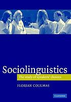 Sociolinguistics : the study of speakers' choices