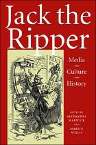 Jack the Ripper : media, culture, history