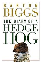 Diary of a hedgehog : Biggs' final words on the markets