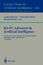 KI-97 : advances in artificial intelligence : 21st Annual German Conference on Artificial Intelligence, Freiburg, Germany, September 9-12, 1997 : proceedings