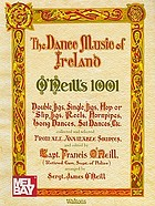 The dance music of Ireland : 1001 gems : double jigs, single jigs, hop or slip jigs, reels, hornpipes, long dances, set dances, etc.