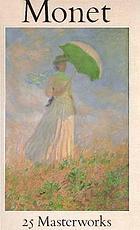 Monet : 25 masterworks