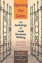 Opening the gates : an anthology of Arab feminist writing