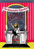 Kay Thompson's Eloise : the absolutely essential edition