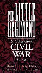The little regiment & other great Civil War stories