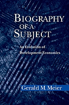 Biography of a subject : an evolution of development economics