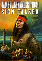 Sign-talker : the adventure of George Drouillard on the Lewis and Clark Expedition : a novel