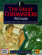 The great commanders : Alexander, Caesar, Nelson, Napoleon, Grant, Zhukov