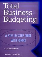 Total business budgeting : a step-by-step guide with forms